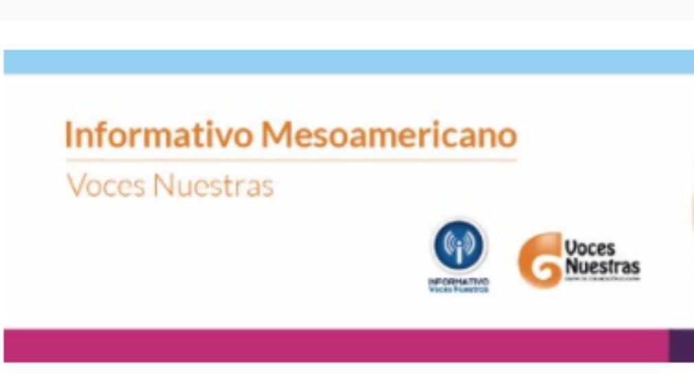 Informativo Mesoamericano Voces Nuestras #634