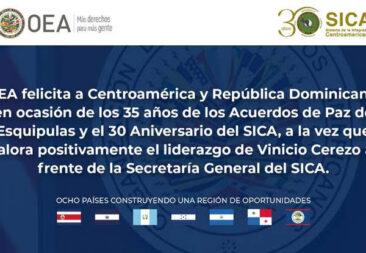 OEA felicita a Centroamérica y República Dominicana, en ocasión de conmemoraciones de 2021 y por el liderazgo de Vinicio Cerezo al frente de la Secretaría General del SICA