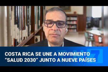 Costa Rica se une al Movimiento Salud 2030: por un mejor sistema de salud y para mejorar la calidad de vida de la población
